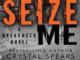 Seize Me (Breakneck#1)