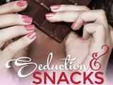 Seduction and Snacks (Chocolate Lovers#1)
